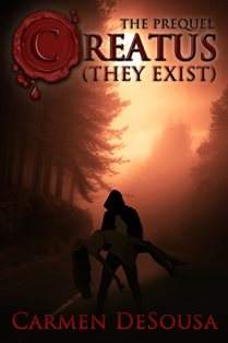 ROMANTIC PICKS #NEWRELEASE SPOTLIGHT-  The Prequel Creatus (They Exist) by Carmen DeSousa