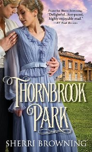 ROMANTIC PICKS #HISTORICAL    Thornbrook Park by Sherri Browning