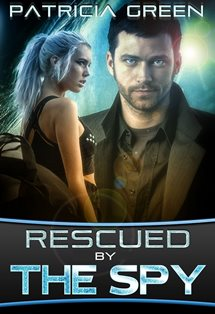 ROMANTIC PICKS #PREORDER Rescued By The Spy by PatriciaGreen