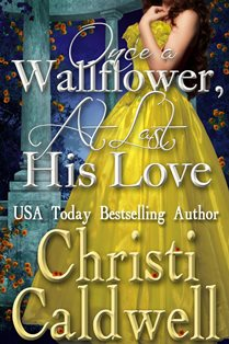 ROMANTIC PICKS #HISTORICAL #REGENCY Once a Wallflower, At Last Love by Christi Caldwell