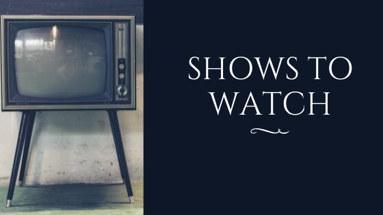 shows to watch